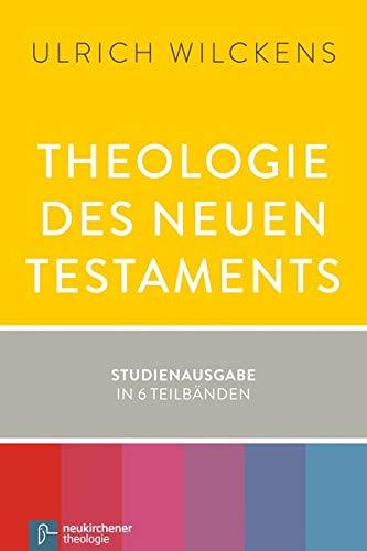 Theologie des Neuen Testaments: Ulrich Wilckens