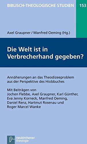 9783788728922: Welt Ist in Verbrecherhand Gegeben?: Annaherungen an Das Theodizeeproblem Aus Der Perspektive Des Hiobbuches (Biblisch-Theologische Studien) (German Edition)