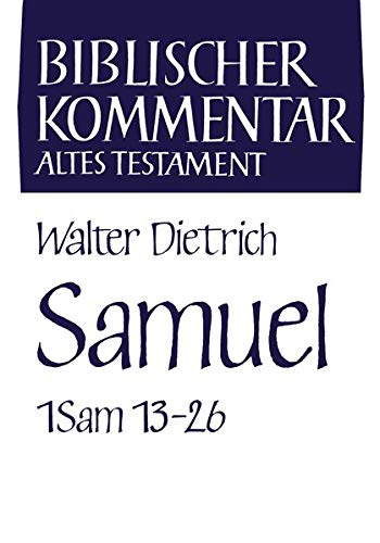 Samuel (1 Sam 13-26): Walter Dietrich