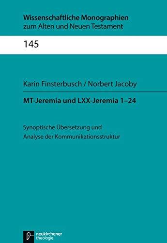 Mt-Jeremia Und LXX-Jeremia 1-24: Synoptische Ubersetzung Und Analyse Der Kommunikationsstruktur (...