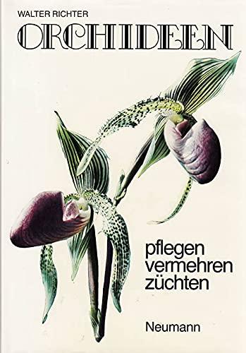 Orchideen pflegen, vermehren, züchten von Walter Richter mit Fotos und Abbildungen von Hans ...