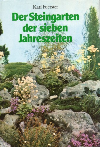 9783788803230: Der Steingarten der sieben Jahreszeiten. Naturhaft oder architektonisch gestaltet