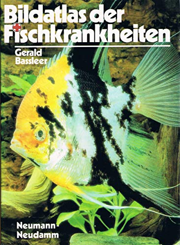 Bildatlas der Fischkrankheiten: Bassler, Gerald