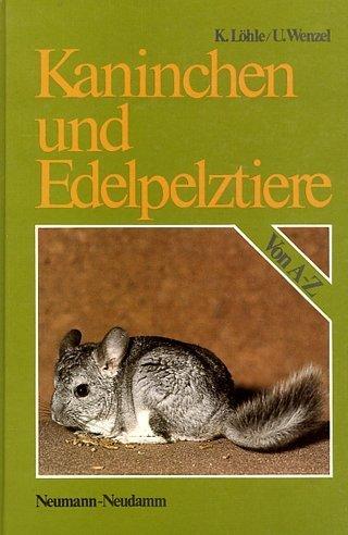 Kaninchen und Edelpelztiere von A-Z: LÖHLE, K. und