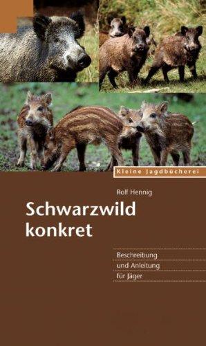 9783788808600: Schwarzwild: Beschreibung und Anleitung für Jäger