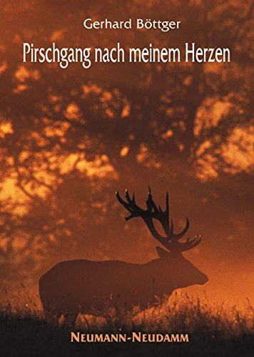 9783788808754: Pirschgang nach meinem Herzen: Auf der Fährte von Sau und Muffel, Bock und Hirsch