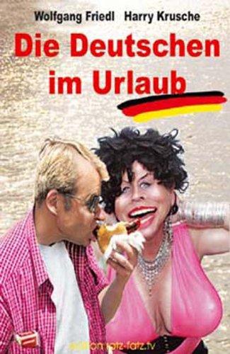 9783788810016: Die Deutschen im Urlaub - Von A bis Z. Eine alphabetisch-apokalyptische Tatsachenenzyklop�die