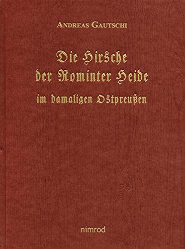 Die Hirsche der Rominter Heide im damaligen Ostpreußen: Andreas Gautschi