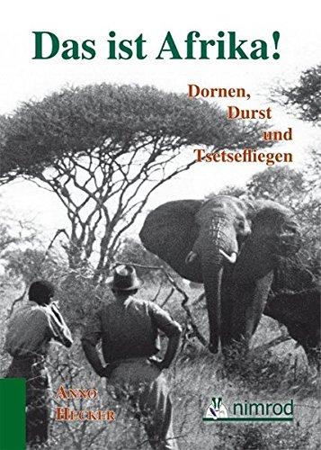 9783788811969: Das ist Afrika!: Dornen, Durst und Tsetsefliegen