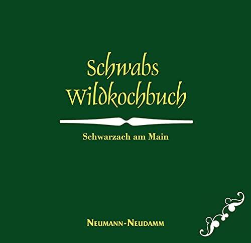 9783788812911: Schwabs Wildk�che: Schwarzach am Main