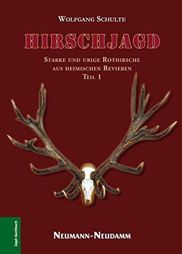 Hirschjagd I: Wolfgang Schulte