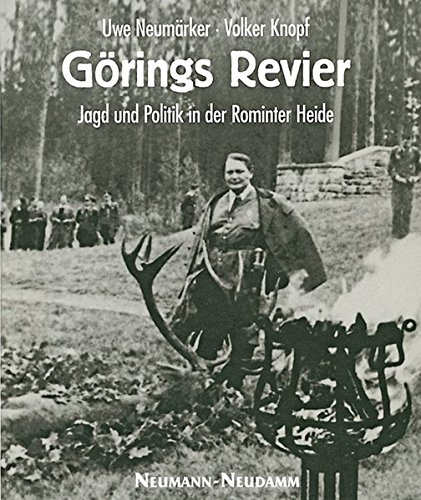 9783788815141: Görings Revier: Jagd und Politik in der Rominter Heide