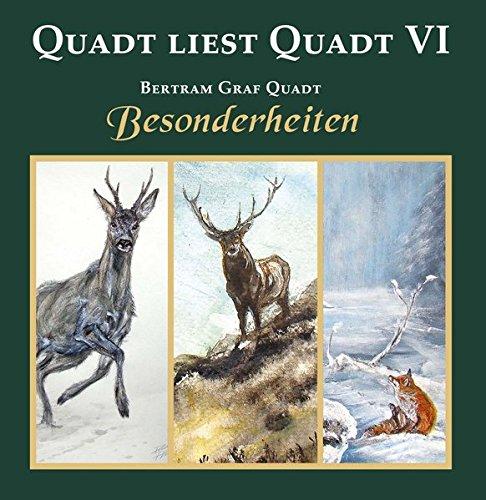 Quadt liest Quadt VI: Besonderheiten: Quadt, Bertram von