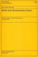 9783789003387: Recht Und okonomisches Gesetz: uber D. Grenzen Von Staat, Gesellschaft U. Privatautonomie