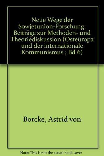 9783789005633: Neue Wege der Sowjetunion-Forschung: Beiträge zur Methoden- und Theoriediskussion (Osteuropa und der internationale Kommunismus ; Bd 6)