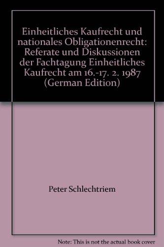 9783789014475: Einheitliches Kaufrecht und nationales Obligationenrecht: Referate und Diskussionen der Fachtagung Einheitliches Kaufrecht am 16.-17. 2. 1987 (German Edition)