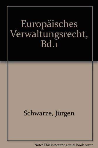 Schwarze, Jürgen: Europäisches Verwaltungsrecht . - Teil: Bd. 1. + Bd. 2. (2 BÜCHER)...