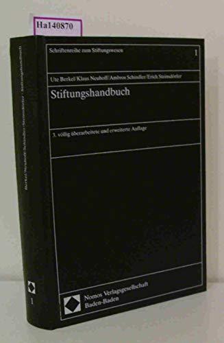 Stiftungshandbuch. Schriftenreihe zum Stiftungswesen Band 1.: Berkel, Ute / Neuhoff, Klaus / ...