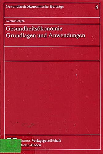 9783789019166: Gesundheitsökonomie: Grundlagen und Anwendungen (Gesundheitsökonomische Beiträge) (German Edition)