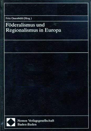 Föderalismus und Regionalismus in Europa. Verfassungskongress in: Ossenbühl, Fritz [Hrsg.]
