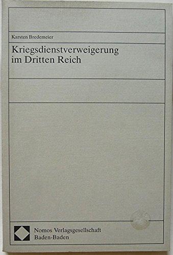 9783789024467: Kriegsdienstverweigerung im Dritten Reich: Ausgewählte Beispiele