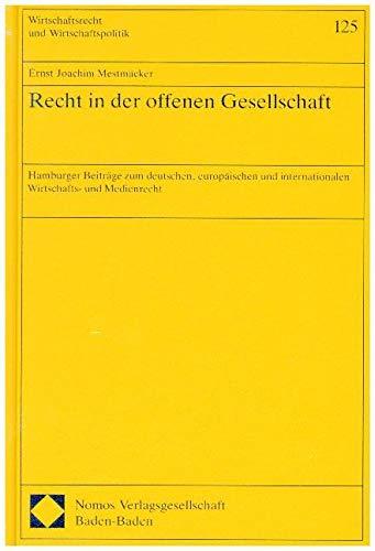 9783789027758: Recht in der offenen Gesellschaft: Hamburger Beiträge zum deutschen, europäischen und internationalen Wirtschafts- und Medienrecht (Wirtschaftsrecht und Wirtschaftspolitik)