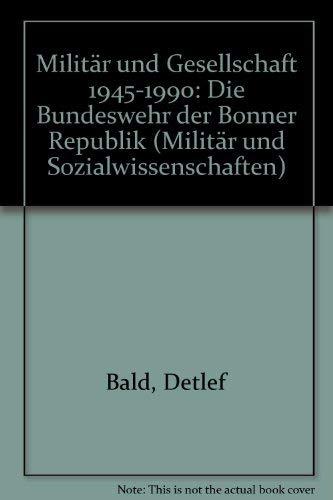 9783789033285: Militär und Gesellschaft 1945-1990: Die Bundeswehr der Bonner Republik (Militär und Sozialwissenschaften)