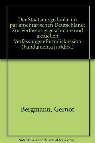 Der Staatsratsgedanke im parlamentarischen Deutschland: Gernot Bergmann