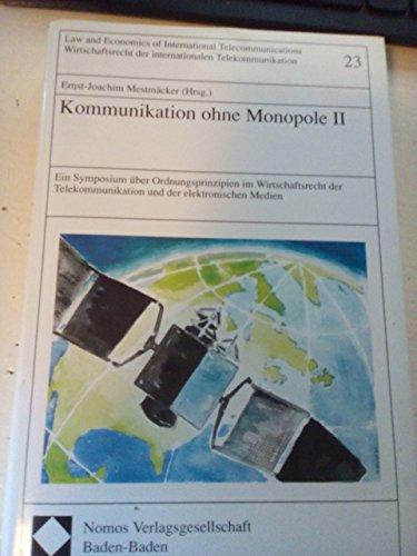 Kommunikation ohne Monopole II