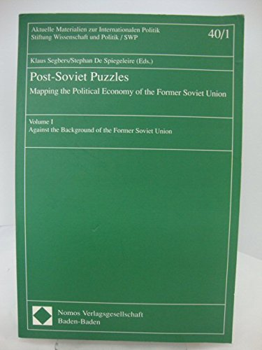 9783789040429: Post-Soviet puzzles: Mapping the political economy of the former Soviet Union (Aktuelle Materialien zur internationalen Politik)