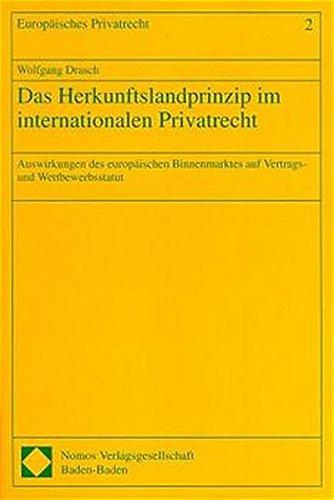 Das Herkunftslandprinzip im internationalen Privatrecht: Wolfgang Drasch