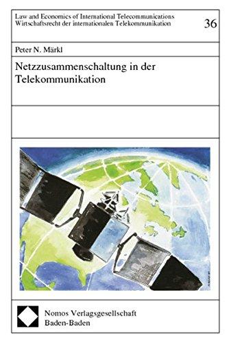 Netzzusammenschaltung in der Telekommunikation: Peter N. M�rkl