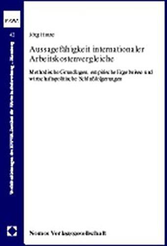 9783789055041: Aussagefahigkeit internationaler Arbeitskostenvergleiche: Methodische Grundlagen, empirische Ergebnisse und wirtschaftspolitische Schlussfolgerungen ... (German Edition)