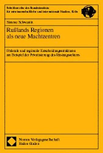 9783789057045: Russlands Regionen als neue Machtzentren: Föderale und regionale Entscheidungsstrukturen am Beispiel der Privatisierung des Rüstingssektors ... und internationale Studien, Köln)