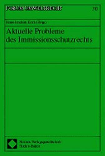 Aktuelle Probleme des Immissionsschutzrechts: Hans-Joachim Koch