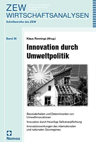 Innovation durch Umweltpolitik. Besonderheiten und Determinanten von: Rennings, Klaus (Hrsg.):