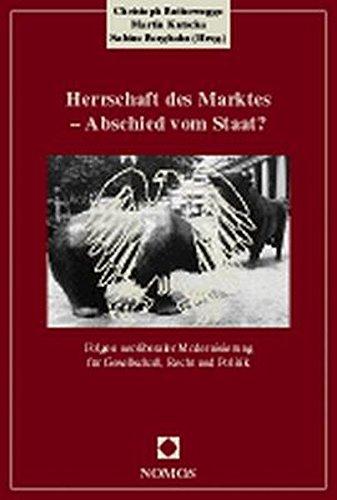 9783789059742: Herrschaft des Marktes - Abschied vom Staat?: Folgen neoliberaler Modernisierung für Gesellschaft, Recht und Politik