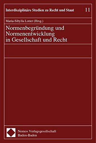 Normenbegründung und Normenentwicklung in Gesellschaft und Recht