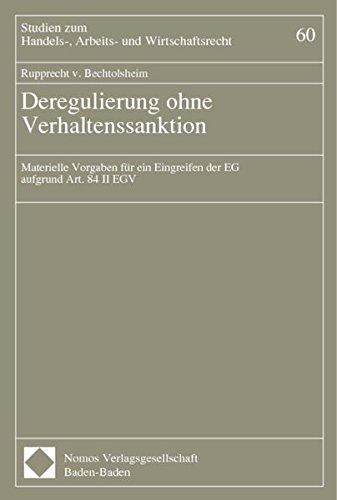 Deregulierung ohne Verhaltenssanktion: Rupprecht von Bechtolsheim