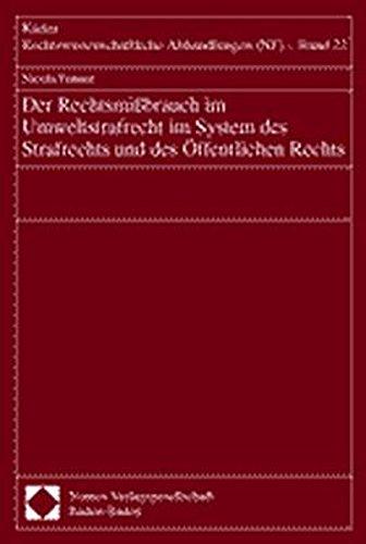 Der Rechtsmißbrauch im Umweltstrafrecht im System des Strafrechts und des Öffentlichen ...