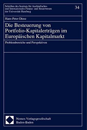 Die Besteuerung von Portfolio-Kapitalerträgen im Europäischen Kapitalmarkt: Hans-Peter ...