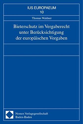 Bieterschutz im Vergaberecht unter Berücksichtigung der europäischen Vorgaben: Thomas ...