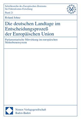Die deutschen Landtage im Entscheidungsprozeß der Europäischen Union: Roland Johne