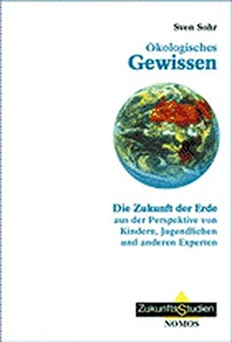 9783789069024: Ökologisches Gewissen: Die Zukunft der Erde aus der Perspektive von Kindern, Jugendlichen und anderen Experten
