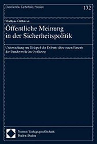 9783789069345: �ffentliche Meinung in der Sicherheitspolitik: Untersuchung am Beispiel der Debatte �ber den Einsatz der Bundeswehr im Golfkrieg (Demokratie, Sicherheit, Frieden)