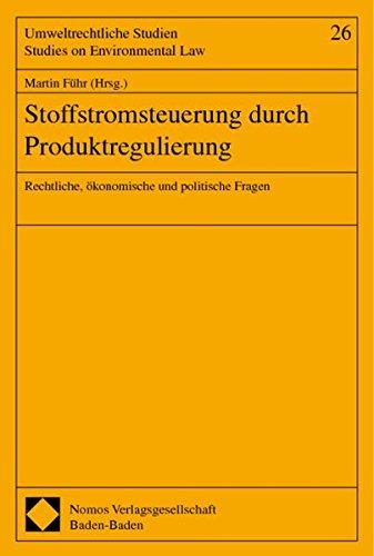 Stoffstromsteuerung durch Produktregulierung: Martin Führ