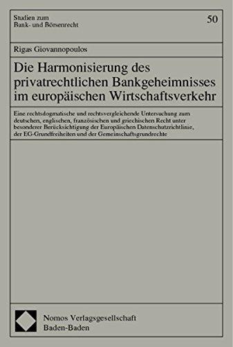 Die Harmonisierung des privatrechtlichen Bankgeheimnisses im europäischen Wirtschaftsverkehr