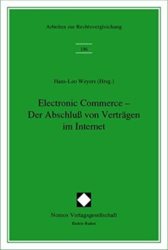 9783789070914: Electronic Commerce: Der Abschluss Von Vertragen Im Internet: 196 (Arbeiten Zur Rechtsvergleichung)