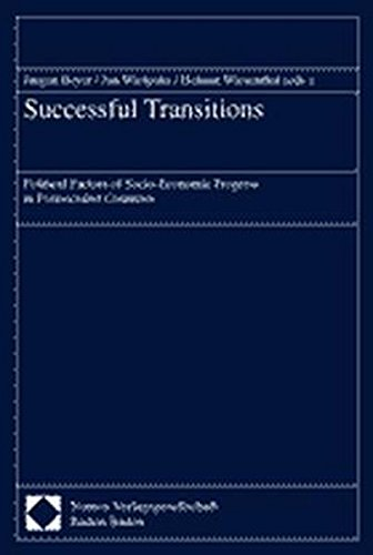 Successful Transitions: Political Factors of Socio-Economic Progress in Postsocialist Countries: ...