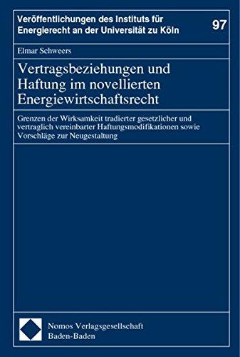 Vertragsbeziehungen und Haftung im novellierten Energiewirtschaftsrecht: Elmar Schweers